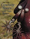 img - for Cowboy Spurs and Their Makers (Centennial Series of the Association of Former Students, Texas A&M University) book / textbook / text book
