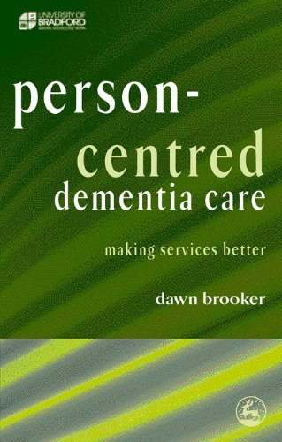 Download Person-Centred Dementia Care: Making Services Better (Bradford Dementia Group) Pdf