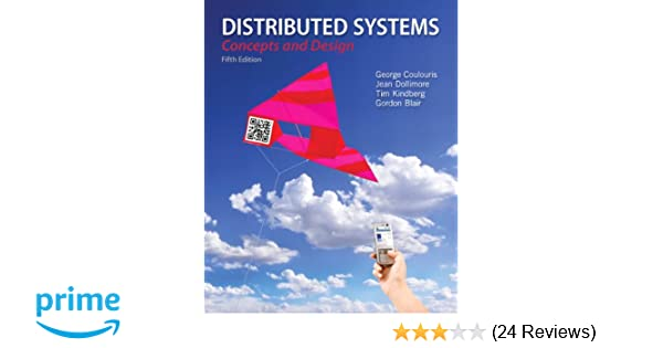 Distributed systems concepts and design 5th edition george distributed systems concepts and design 5th edition george coulouris jean dollimore tim kindberg gordon blair 9780132143011 amazon books fandeluxe Image collections