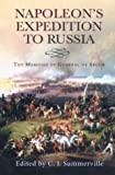 Napoleon's Expedition to Russia, Philippe De Segur and Christopher Summerville, 0786711744
