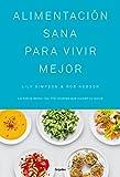 good as lily - Alimentación sana para vivir mejor / The Detox Kitchen Bible (Spanish Edition)