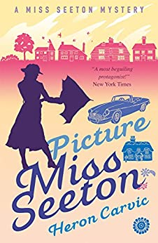 Picture Miss Seeton (A Miss Seeton Mystery Book 1) by [Heron Carvic]