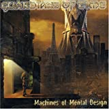 Machines of Mental Design by Guardians Of Time (2008-01-01)