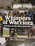 Whispers of Warriors : Essays on the New Joint Era, Skelton, Ike, 0756747007