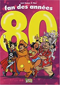 Fan des années 80 par  Hipo