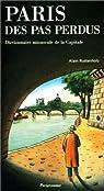 Paris des pas perdus : Dictionnaire minuscule de la capitale par Rustenholz