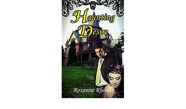 Haunting desire kindle edition by roxanne rhoads literature haunting desire kindle edition by roxanne rhoads literature fiction kindle ebooks amazon fandeluxe Ebook collections