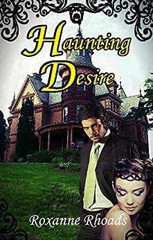 Haunting Desire by [Rhoads, Roxanne]