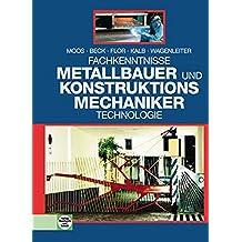 Fachkenntnisse Metallbauer und Konstruktionsmechaniker. Technologie. (Lernmaterialien)