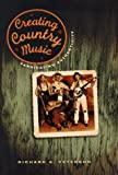 Creating Country Music, Richard A. Peterson, 0226662845