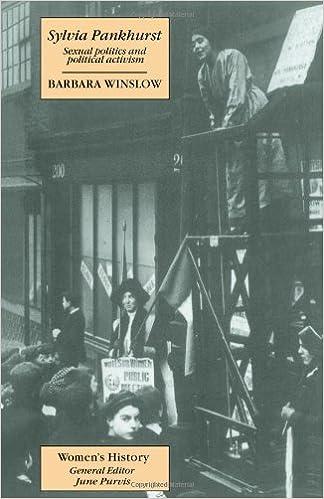 Kostenlose Bücher zum Herunterladen von PDF Sylvia Pankhurst: Sexual Politics And Political Activism (Women's and Gender History) by Barbara Winslow RTF