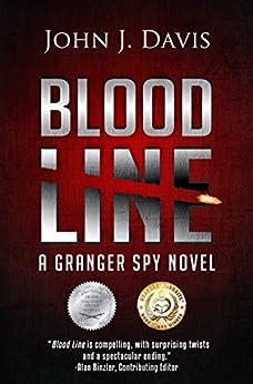 Blood Line: A Granger Spy Novel by [John J. Davis]