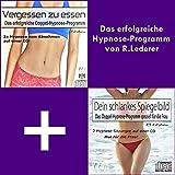 Gesund abnehmen durch Hypnose: Vergessen zu essen + Abnehmen für Frauen: 4x echte Hypnose