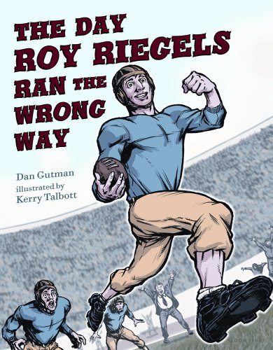 The Day Roy Riegels Ran the Wrong Way by Bloomsbury USA Childrens