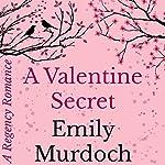 A Valentine Secret: A Regency Romance, Book 2 | Emily Murdoch