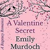 A Valentine Secret: A Regency Romance, Book 2