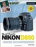 David Busch's Nikon D850 Guide to Digital SLR Photography