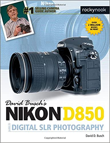 David Buschs Nikon D850 Guide To Digital SLR Photography D Busch 9781681983660 Amazon Books