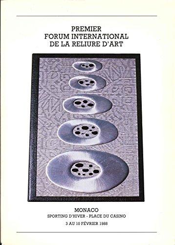 PREMIER FORUM INTERNATIONAL DE LA RELIURE D'ART.