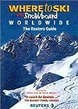Where to Ski and Snowboard Worldwide, , 096767476X