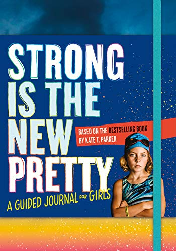 (Strong Is the New Pretty: A Guided Journal for Girls)