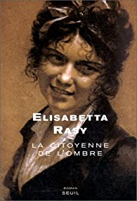 La Citoyenne de l'ombre par Elisabetta Rasy