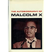 The Autobiography of Malcom X with the Assistance of Alex Haley w/ introduction by M.S. Handler and an Epilogue by Alex Haley