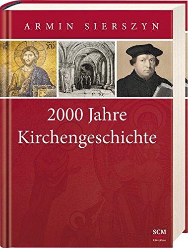 2000 Jahre Kirchengeschichte von Dr. Sebastian Merk
