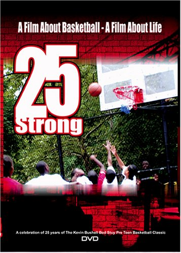 25 Strong: Film About Basketball by Edclectic Ent