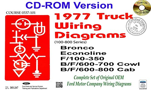 1977 Ford Truck Wiring Diagrams (100-800 Series) Bronco, Econoline, F100-350, F600-700 Cowl, F600-800 Cab - Motor Cowl