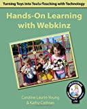 Hands-On Learning With Webkinz: Turning Toys Into Tools: Teaching With Technology