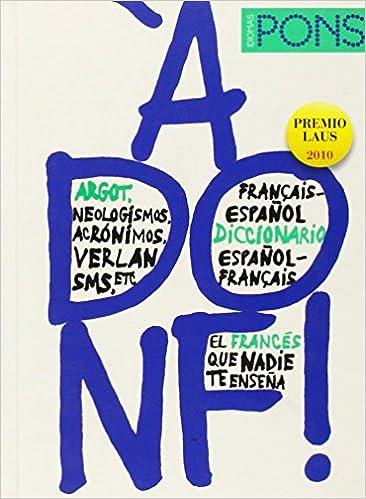 à Donf ! Diccionario De Argot Francés/español - Español/francés Descargar PDF Ahora