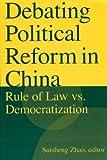 Debating Political Reform in China, Suisheng Zhao, 0765617323