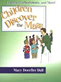 Children Discover the Mass, Mary Doerfler Dall, 0877939489