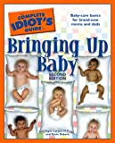 The Complete Idiot's Guide to Bringing Up Baby, 2E
