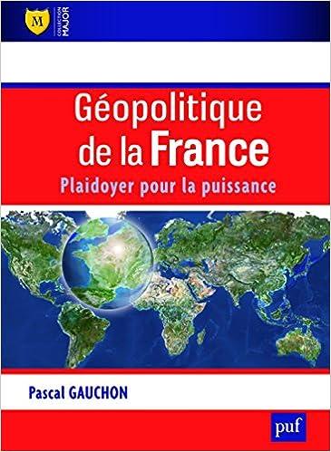 Lire un Géopolitique de la France - Plaidoyer pour la puissance pdf