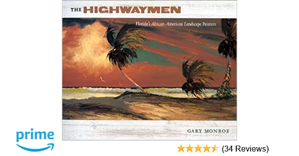 the highwaymen florida s african american landscape painters gary