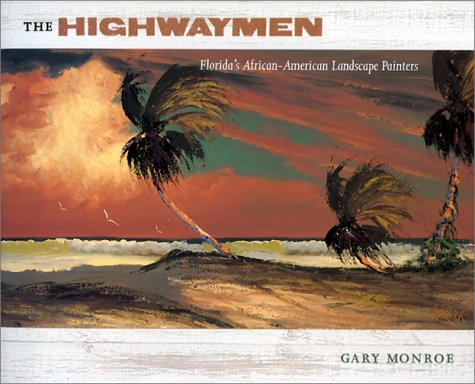 Books : The Highwaymen: Florida's African-American Landscape Painters