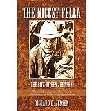 { [ THE NICEST FELLA - THE LIFE OF BEN JOHNSON: THE WORLD CHAMPION RODEO COWBOY WHO BECAME AN OSCAR-WINNING MOVIE STAR ] } Richard D Jensen, D Jensen ( AUTHOR ) Jan-19-2010 Paperback