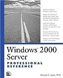 Windows 2000 Server Professional Reference, Karanjit S. Siyan, 0735709521