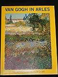 Van Gogh in Arles, Ronald Pickvance, 0810917270