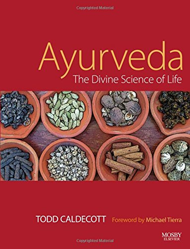 Ayurveda: The Divine Science of Life, 1e by Brand: Mosby