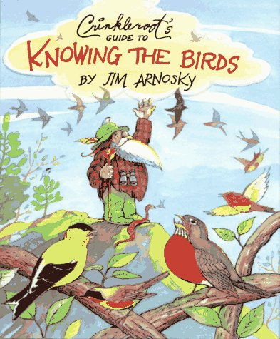 Crinkleroot's Guide to Knowing the Birds by Simon & Schuster Children`s Publishing