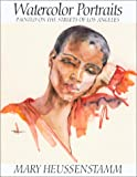 Watercolor Portraits Painted on the Streets of Los Angeles, Mary Heussenstamm, 0970382200