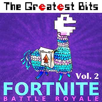 Fortnite Battle Royale Vol 2 By The Greatest Bits On Amazon