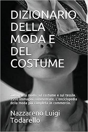 DIZIONARIO DELLA MODA E DEL COSTUME  Tutto sulla moda sul costume e ... 1ef8f251be48