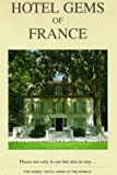 Hotel Gems of France, Luc Quisenaerts, 907565801X