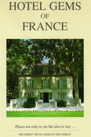 Hotel Gems of France (Hotel Gems of the World Series)...