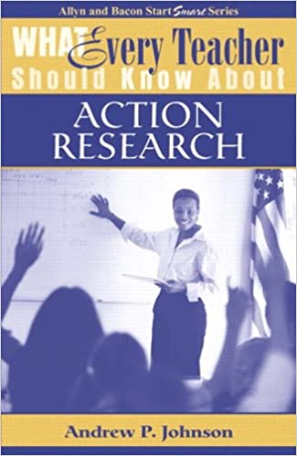 Book What Every Teacher Should Know About Action Research (What Every Teacher Should Know About... (WETSKA Series))