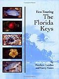 Eco-Touring the Florida Keys, Matthew Landau, 1930536267